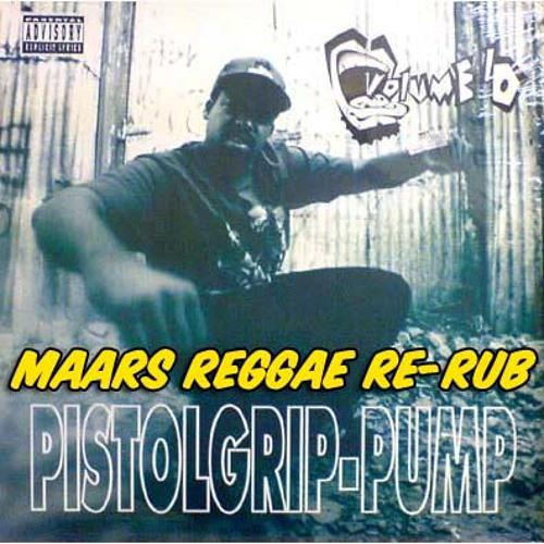 Volume 10- Pistol Grip Pump (Maars Reggae Re-Rub)