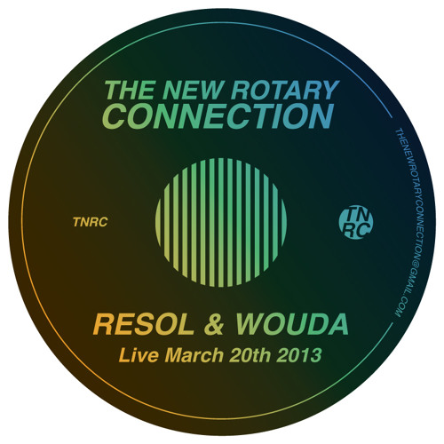 Resol & Wouda Live @ The New Rotary Connection (March 20th 2013)