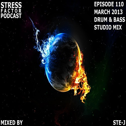 Stress Factor Podcast 110 - Ste-J - March 2013 Drum and Bass Studio Mix [FREE DOWNLOAD]