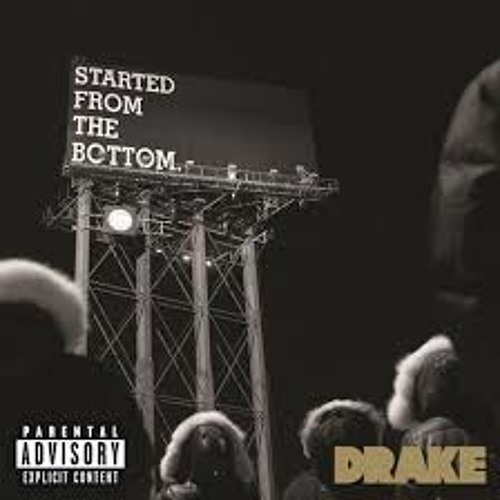 drake- started from the bottom