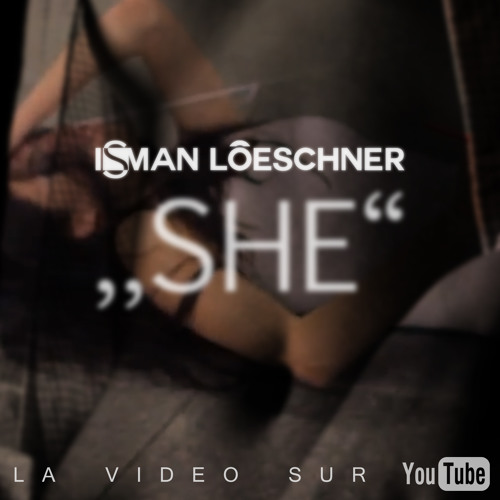 Isman Loeschner - She (Feat. Home Video Vocals)
