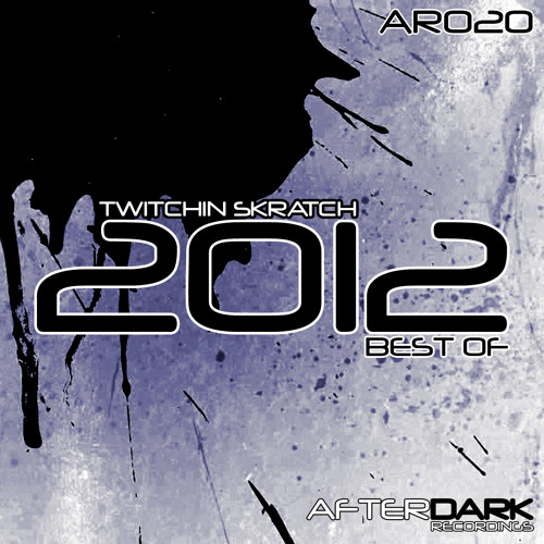 Twitchin Skratch - Best Of 2012 [mixed by Twitchin Skratch]