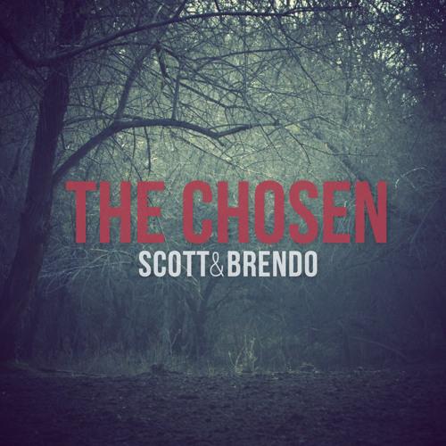 Scott & Brendo - The Chosen