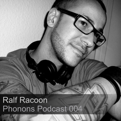 Phonons Podcast 004 - Ralf Racoon
