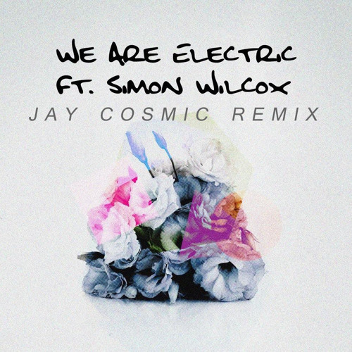 We Are Electric by DVBBS (Jay Cosmic Remix)