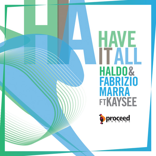 Haldo & Fabrizio Marra feat. Kaysee - Have It All (Proceed Records)