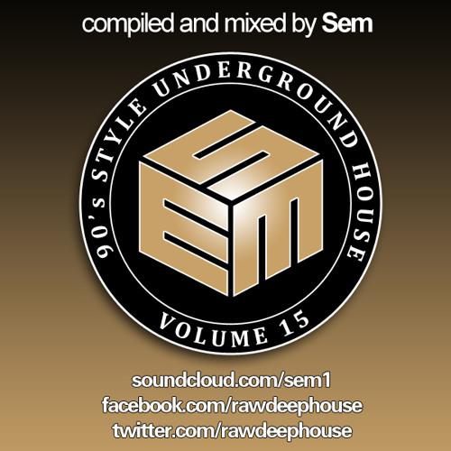 Sem :: Apr '13 - 90's Style Underground House Vol. 15