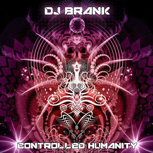 Dj Brank - Controlled Humanity (2013)