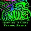 Tonto Irie- It A Ring (TeKNiQ remix)