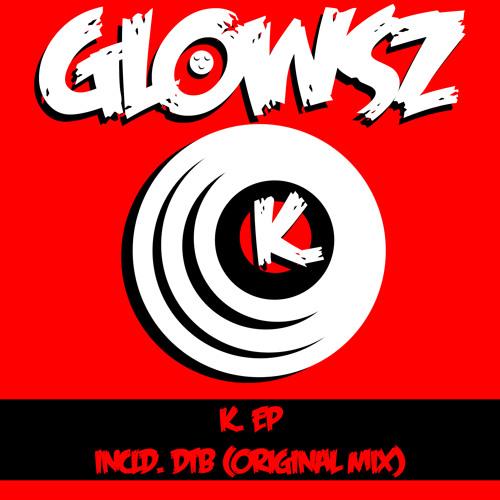 Glowsz - k. (Original Mix)