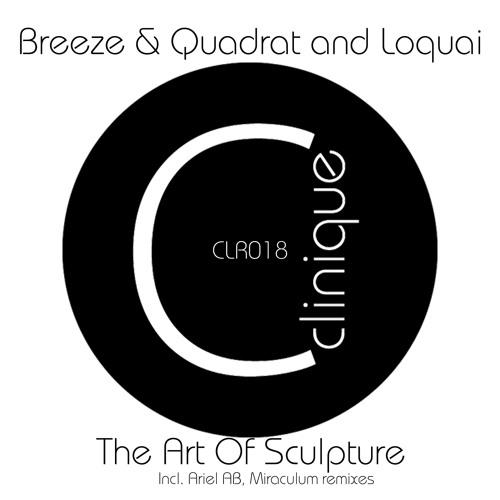 Breeze & Quadrat And LoQuai - The Art Of Sculpture (MiraculuM Keep Calm Remix) - cut
