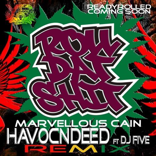 Marvellous Cain - Roll Dat Shit (HavocNdeeD RemiX ft. DJ Five)...Live on Kool FM London