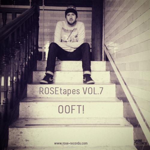ROSEtape Vol. 07 | OOFT!