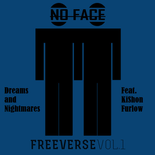 No Face - Dreams and Nightmares (feat. KiShon Furlow)