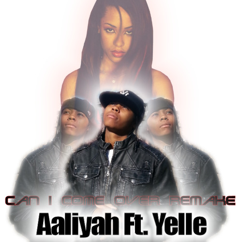 Aaliyah ft. yelle - Can I Come Over