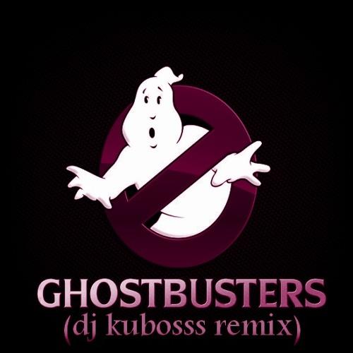 Ghostbusters (kubosss remix)