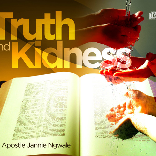 Truth and kindness - Apostle Jannie Ngwale