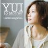 YUI - to Mother ~semi acapella~