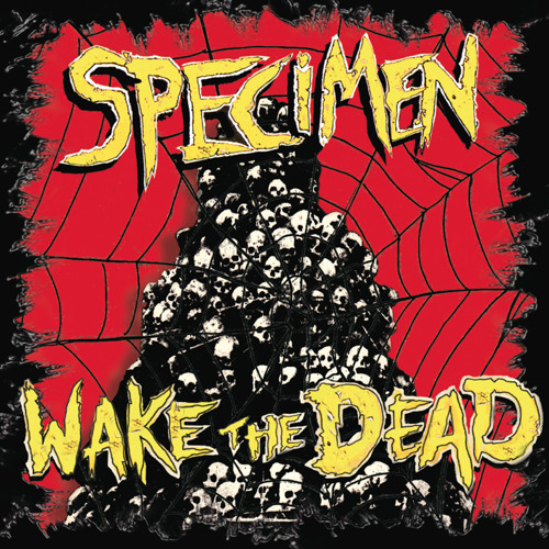 "01-  ""Wake the Dead"" by Specimen"