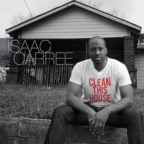 Isaac Carree - Clean This House