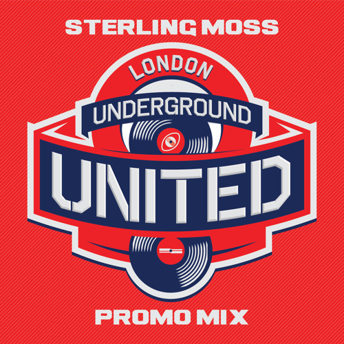 Sterling Moss London Underground United Promo Mix 2013