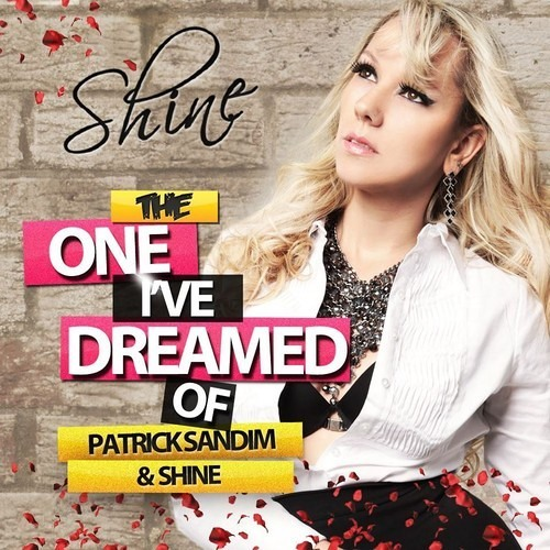PATRICK SANDIM & SHINE - THE ONE IVE DREAMED OF (RADIO EDIT)