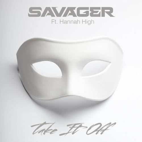 Savager - Take It Off (Ft. Hannah High)