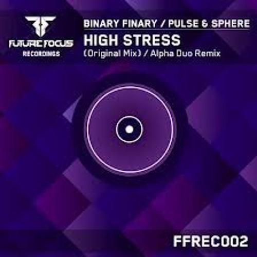 Binary Finary vs Pulse & Sphere - High Stress (Fenya Remix)