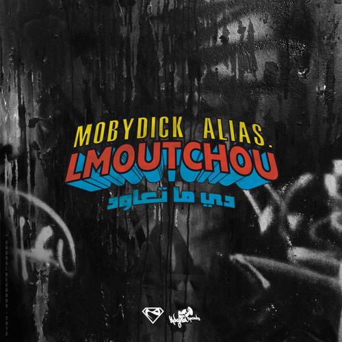 Mobydick Alias. Lmoutchou - Ddi Ma T3awed