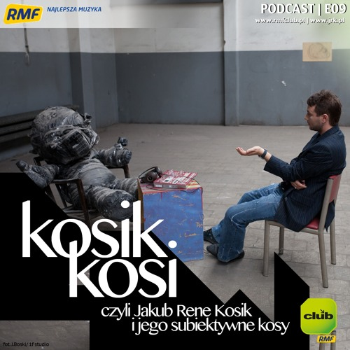 Kosik Kosi ... czyli Jakub Rene Kosik i jego subiektywne kosy! - E09 [RMF Club]