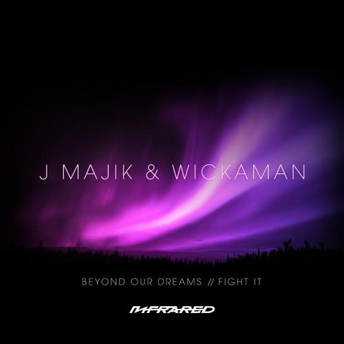 Fight It by J Majik & Wickaman
