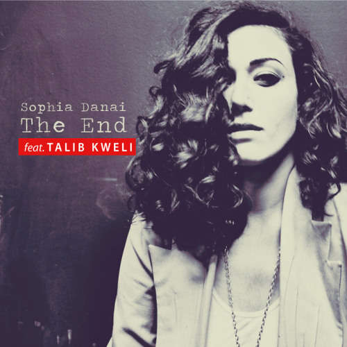 Sophia Danai - The End feat. Talib Kweli