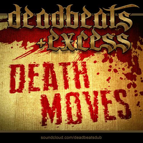 Deadbeats + Excess - Death Moves