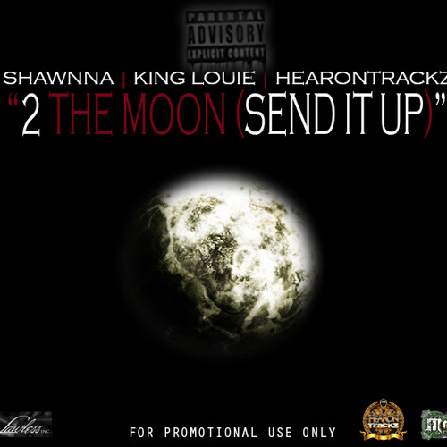 Shawnna Ft. King Louie - 2 The Moon (Send it up)