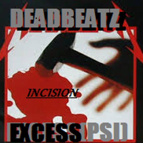Incision- Deadbeatz VS Excess