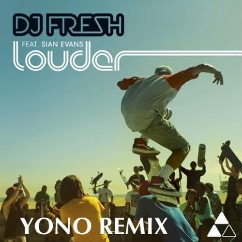 Louder (YONO REMIX)