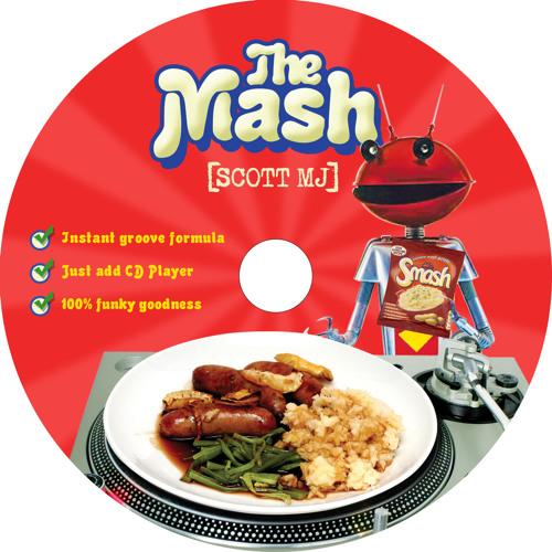 [SCOTTMJ] - Bangers n Mashups - The Mash