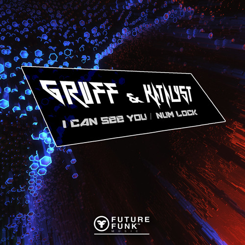 Gruff & Katalyst - I Can See You
