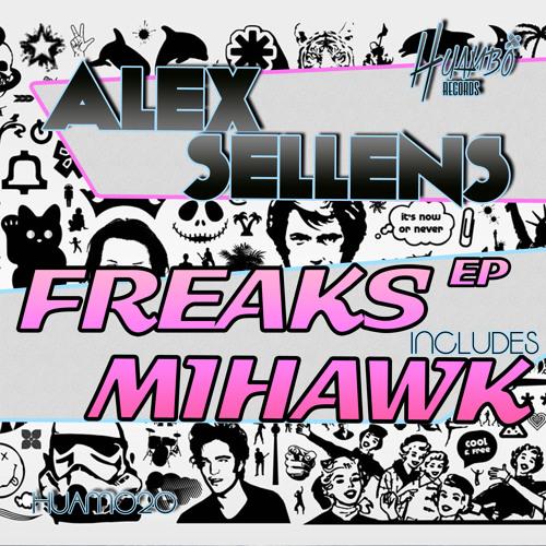 Alex Sellens - Freaks (Original Mix) // OUT NOW!