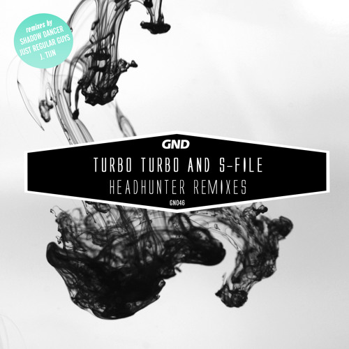 Turbo Turbo & S-File - Headhunter Remixes (GN046) incl. Shadow Dancer, J. Tijn, Just Regular Guys