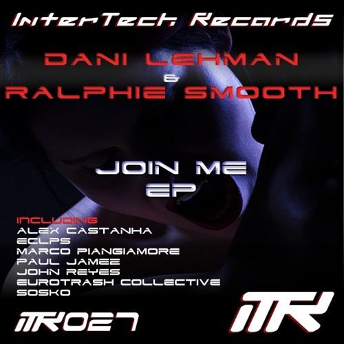 Dani Lehman & Ralphie Smooth - Join Me (John Reyes Remix)