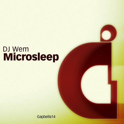 Microsleep - DJ Wem