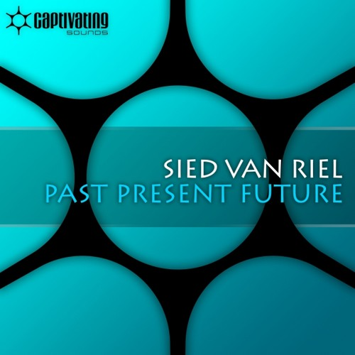 Sied van Riel - Past Present Future