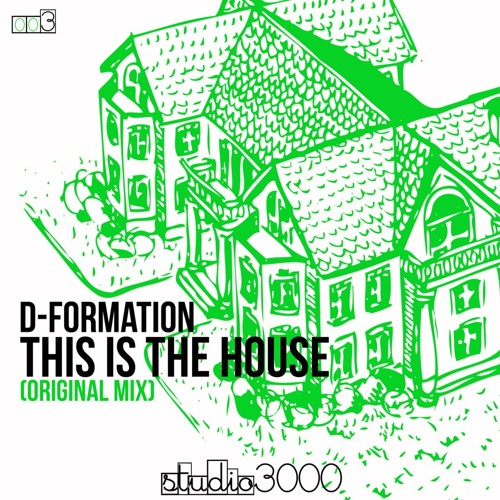 D-FORMATION - This is the house - Original Mix