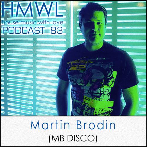 HMWL Podcast 83 - Martin Brodin (Bla Bla Bla Album Mix)