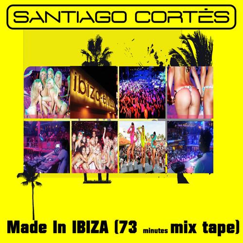 SANTIAGO CORTES - Made In Ibiza - Mix TAPE - 2013