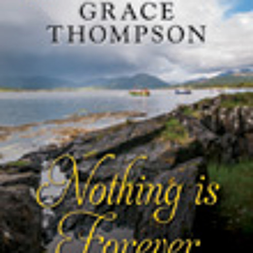 Nothing Is Forever by Grace Thompson