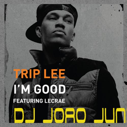 Trip Lee - I'm Good ( Dj João Junior Remix ) preview