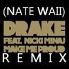 DRAKE FT. NICKI MINAJ - I'M SO PROUD OF YOU (NATE WAII Remix)