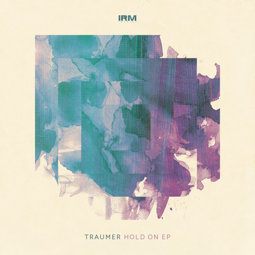 Traumer - Hold On - Preview  ⎜ HOLD ON EP - IRM RECORDS